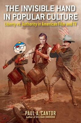 the-invisible-hand-in-popular-culture-liberty-vs-authority-in-american-film-and-tv
