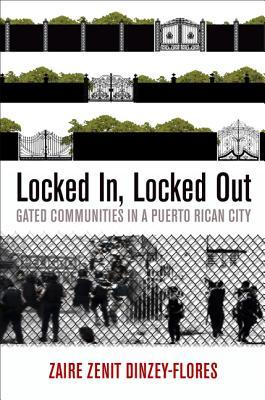 Locked In, Locked Out by Zaire Zenit Dinzey-Flores