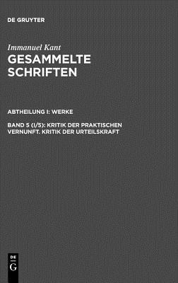 Kritik der praktischen Vernunft/Kritik der Urteilskraft (Gesammelte Schriften-Werke 5)