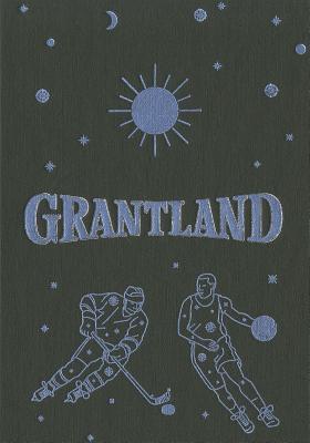 Grantland Issue 4
