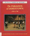 The Paradox of Jamestown: 1585-1700 (Drama of American History)