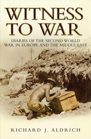 Witness to War: Diaries of The Second World War Everyday Accounts by the Men, Women and Children From Both Sides