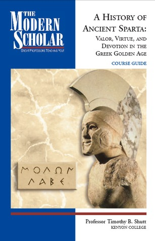 Valor, Virtue, and Devotion in the Greek Golden Age  -  Timothy B. Shutt