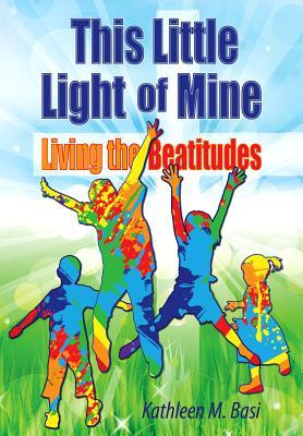 This Little Light of Mine: Living the Beatitudes