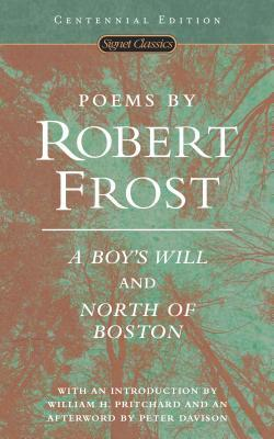 poems-by-robert-frost-a-boy-s-will-and-north-of-boston