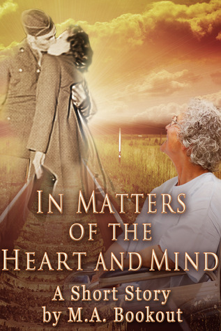In Matters of the Heart and Mind: A Short Story