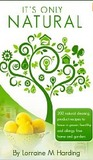 It's Only Natural: 200 natural cleaning product recipes to have