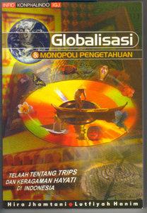 Globalisasi dan Monopoli Pengetahuan: Telaah tentang TRIPS dan Keragaman Hayati