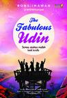 The Fabulous Udin: Semua Seakan Mudah Saat Ia Ada