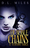 Of Noble Chains (Ventori Fables, #1)