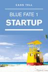 Startup (Blue Fate 1)