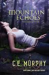 Mountain Echoes by C.E. Murphy