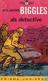 Biggles als detective by W.E. Johns