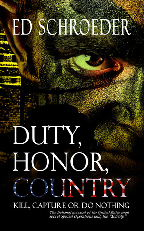 Duty Honor Country Kill Capture or do Nothing
