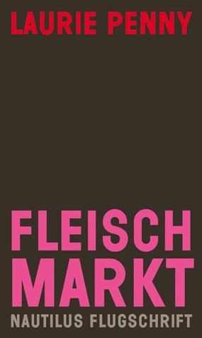 Fleischmarkt: Weibliche Körper im Kapitalismus
