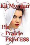 His Prairie Princess (Prairie Brides #1)