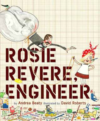 Rosie Revere, Engineer by Andrea Beaty