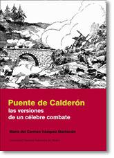 Puente de Calderón: Las versiones de un célebre combate