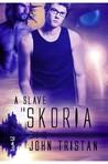 A Slave in Skoria(Skoria, #2)
