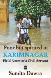 POOR BUT SPIRITED IN KARIMNAGAR-FIELD NOTES OF A CIVIL SERVANT