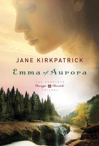Emma of Aurora (Change and Cherish Historical #1-3)