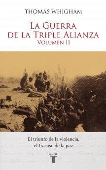 la-guerra-de-la-triple-alianza-volumen-ii-el-triunfo-de-la-violencia-el-fracaso-de-la-paz