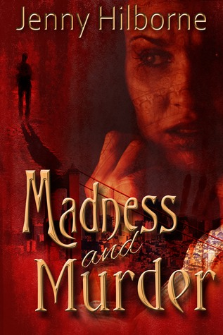 Madness and Murder by Jenny Hilborne