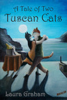 A Tale of Two Tuscan Cats (The Dancing, Talking Cats)