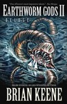 Earthworm Gods II by Brian Keene