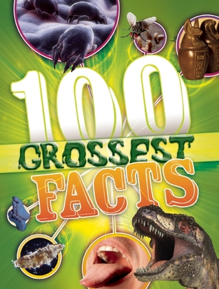 100 Grossest Facts
