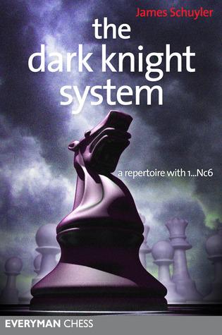 The Dark Knight System: A Repertoire with 1...Nc6 por James Schuyler