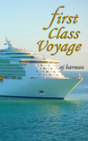 First Class Voyage by A.J. Harmon
