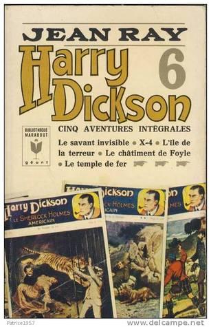 Harry Dickson 6 :  le savant invisible / x-4 / l'île de la terreur / le châtiment de Foyle / le temple de fer