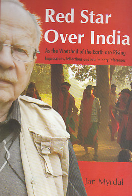 Red Star over India: Impressions, Discussion and Documentation as the Wretched of the Earth are Rising