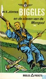 Biggles en de slaven van de Mongool by W.E. Johns