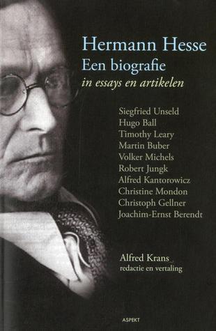 Hermann Hesse: een biografie in essays en artikelen
