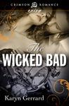 The Wicked Bad by Karyn Gerrard