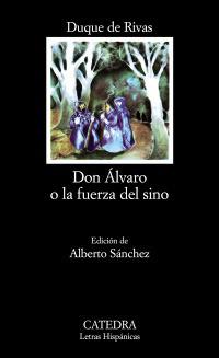Don Álvaro o la fuerza del sino por Ángel de Saavedra (Duque de Rivas)