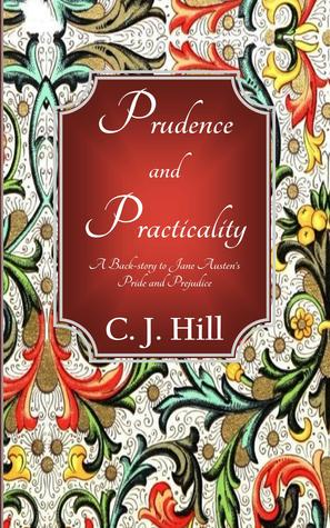 Prudence and Practicality:  A Backstory to Jane Austen's Pride and Prejudice