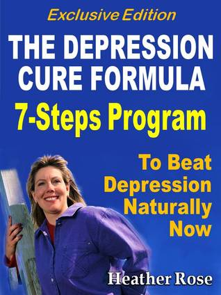 Depression Cure: The Depression Cure Formula : 7-Steps To Beat Depression Naturally Now - Exclusive Edition (The Depression and Anxiety Self Help Cure) Kindle Edition