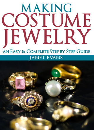 Making Costume Jewelry: An Easy & Complete Step by Step Guides