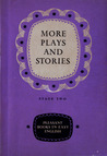 More Plays and Stories