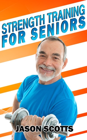 Strength training for seniorsan easy complete step by step guide 17562646 fandeluxe Image collections