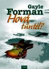Hová tűntél? by Gayle Forman