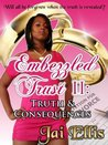 Embezzled Trust II : Truth and Consequences