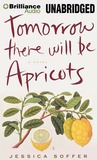 Tomorrow There Will Be Apricots