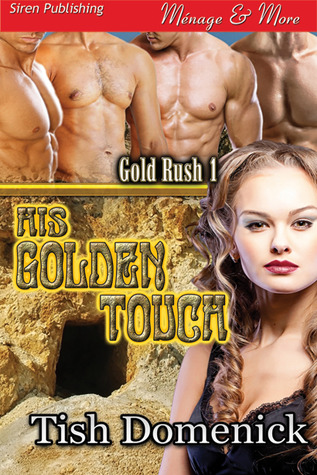 His Golden Touch (Gold Rush #1)