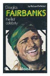 Douglas Fairbanks: The First Celebrity
