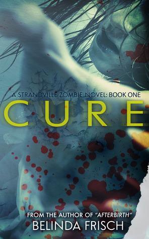 Cure by Belinda Frisch (Independent)