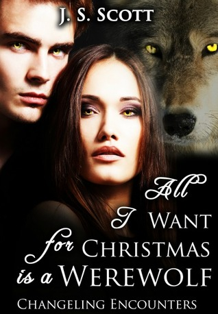 All I Want For Christmas is a Werewolf (Changeling Encounters, #3)